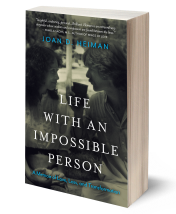 Life with an Impossible Person by Joan D. Heiman